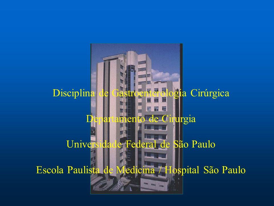 Disciplina de Gastroenterologia Cirúrgica Departamento de Cirurgia