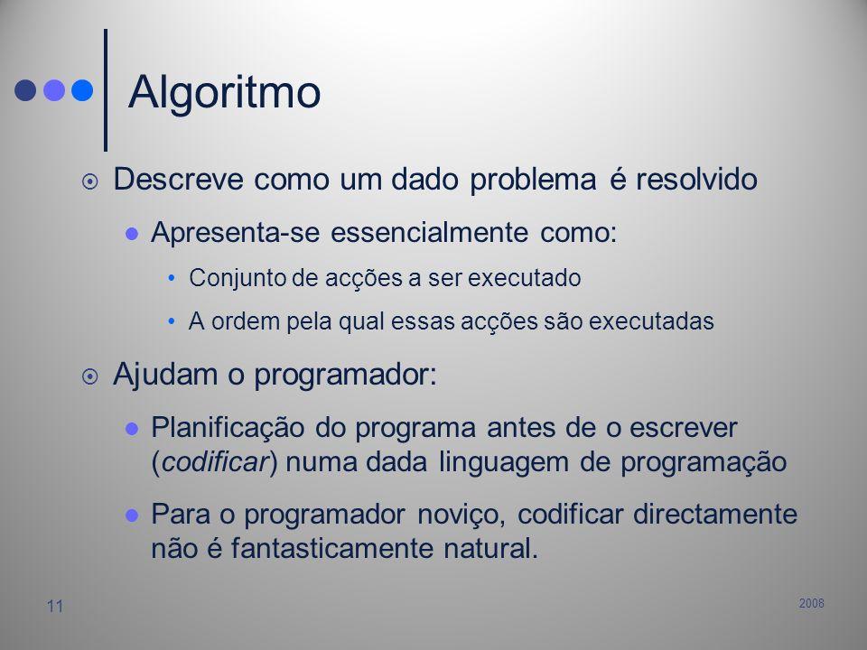 Algoritmo Descreve como um dado problema é resolvido