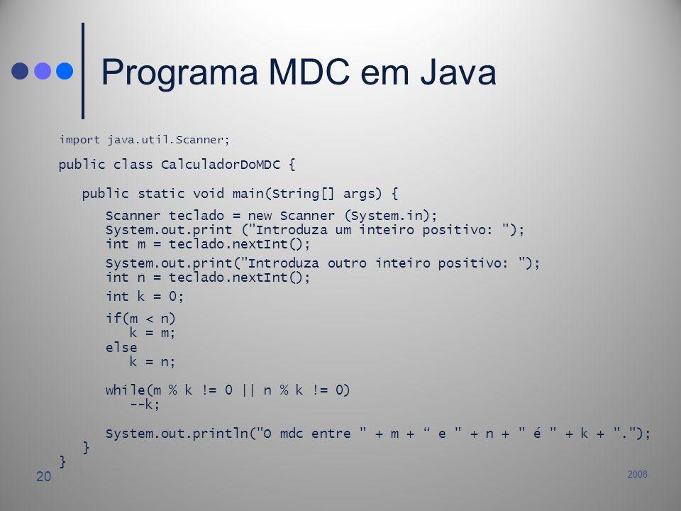 Programa MDC em Java public class CalculadorDoMDC {