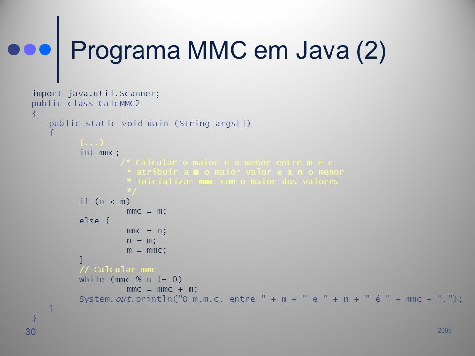 Programa MMC em Java (2) import java.util.Scanner;