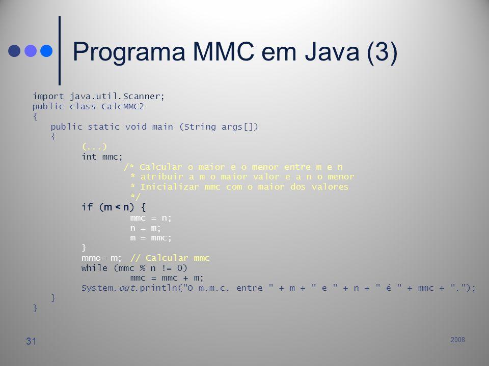 Programa MMC em Java (3) import java.util.Scanner;