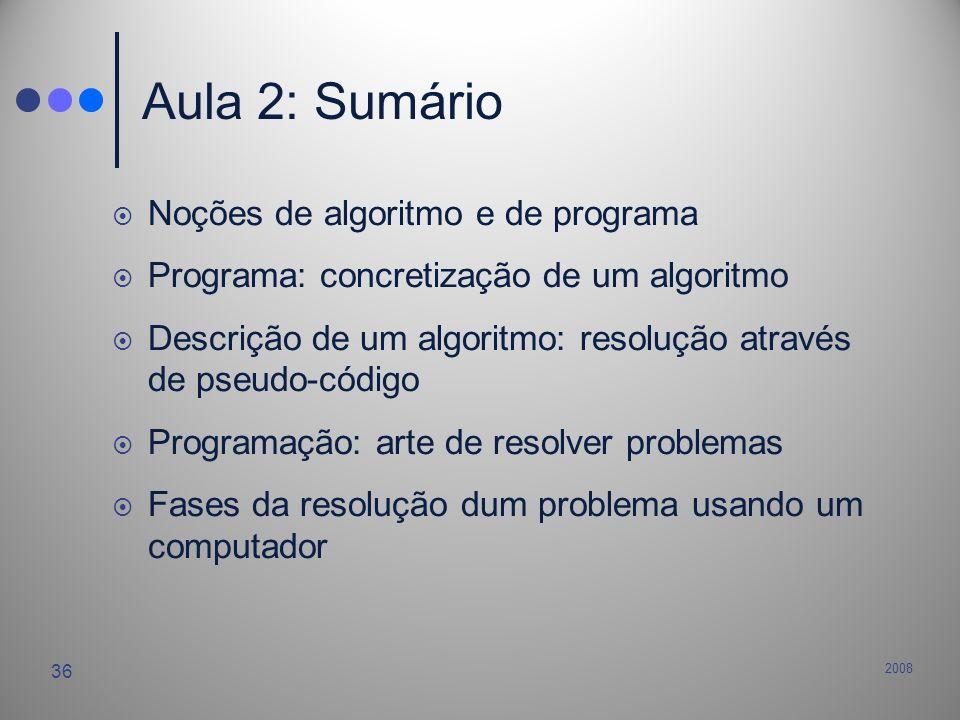 Aula 2: Sumário Noções de algoritmo e de programa
