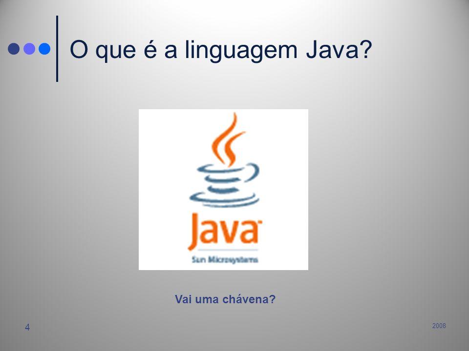 O que é a linguagem Java Vai uma chávena 2008