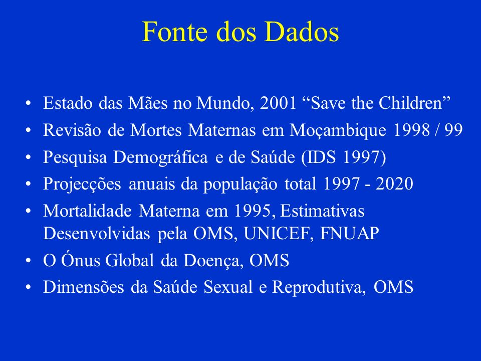 Fonte dos Dados Estado das Mães no Mundo, 2001 Save the Children