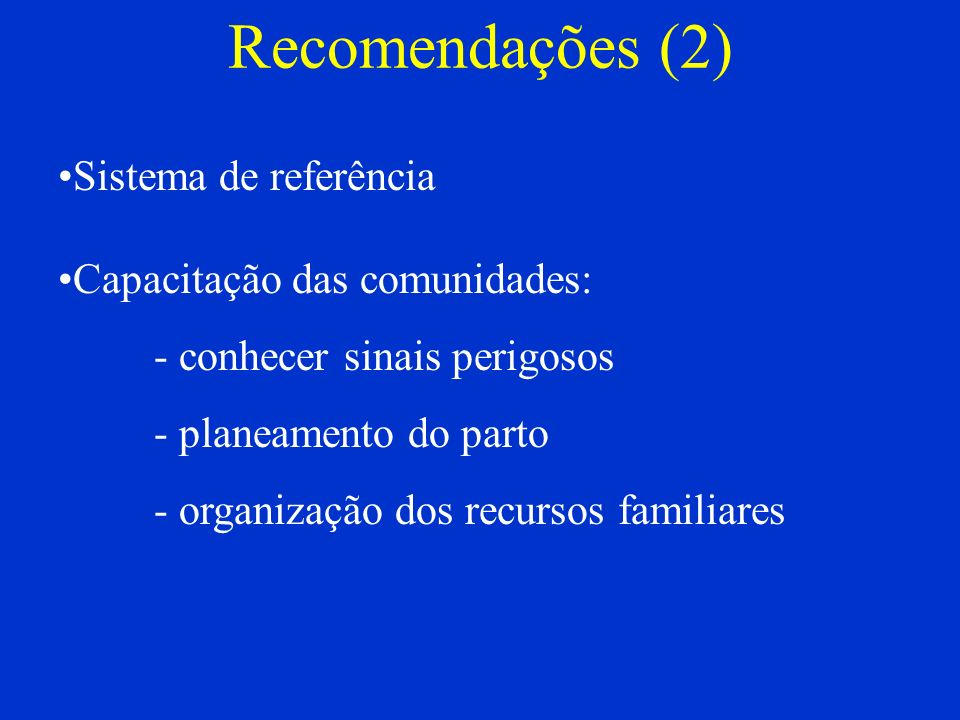 Recomendações (2) Sistema de referência Capacitação das comunidades: