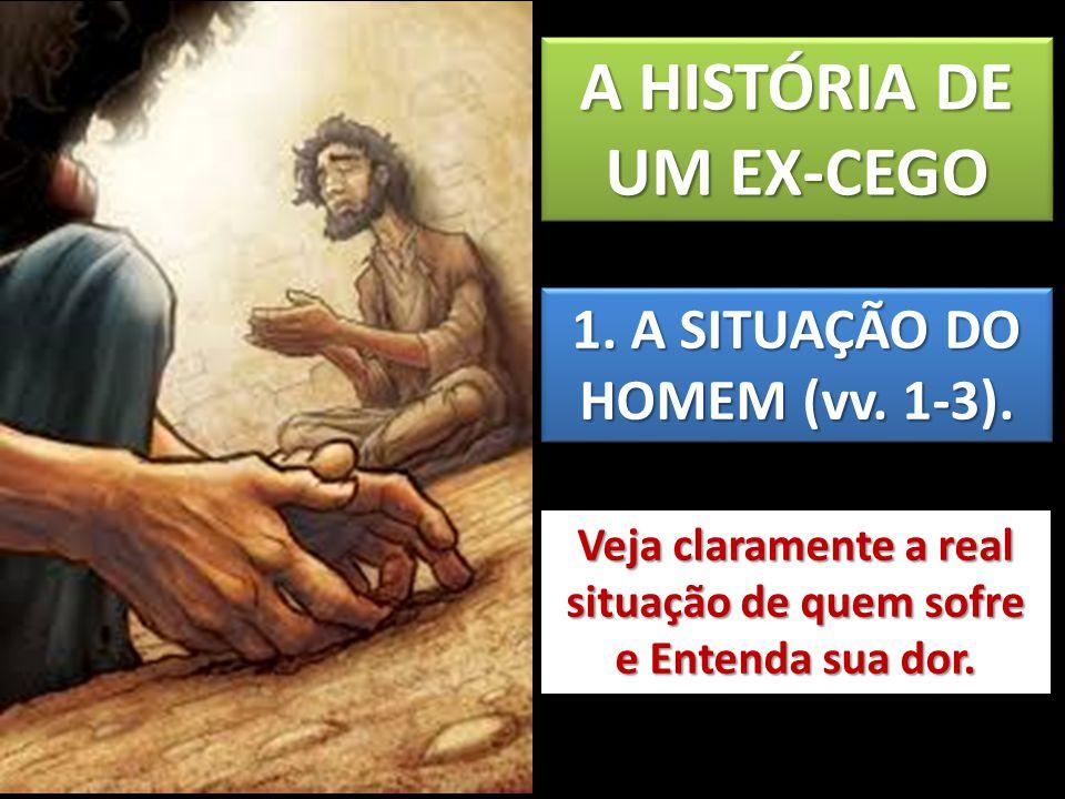 A HISTÓRIA DE UM EX-CEGO
