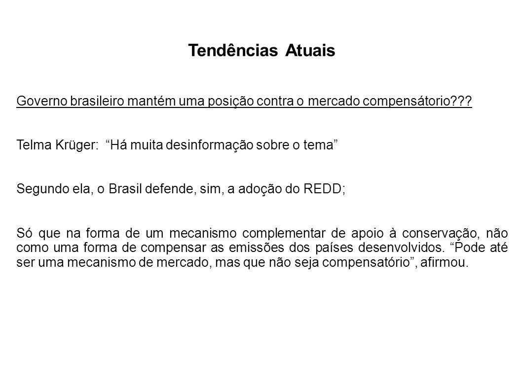 Tendências Atuais Governo brasileiro mantém uma posição contra o mercado compensátorio Telma Krüger: Há muita desinformação sobre o tema