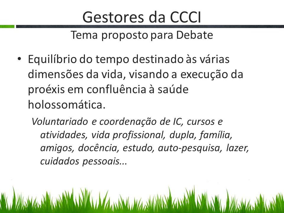 Gestores da CCCI Tema proposto para Debate