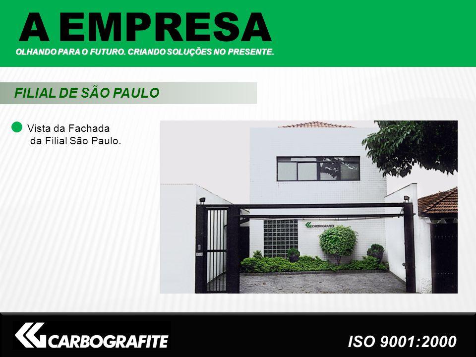 A EMPRESA FILIAL DE SÃO PAULO ISO 9001:2000 Vista da Fachada