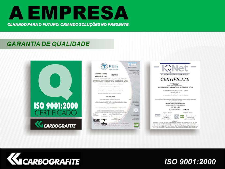 A EMPRESA GARANTIA DE QUALIDADE ISO 9001:2000