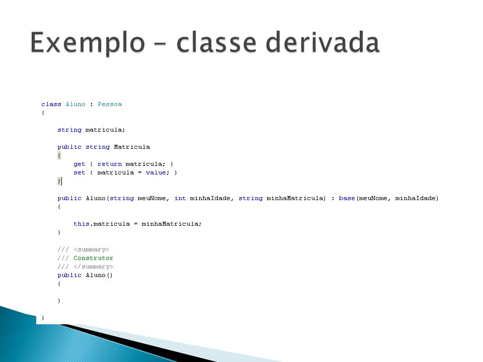 Exemplo – classe derivada