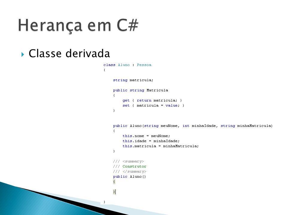 Herança em C# Classe derivada