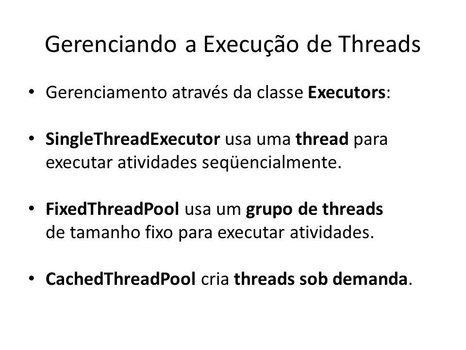 Gerenciando a Execução de Threads