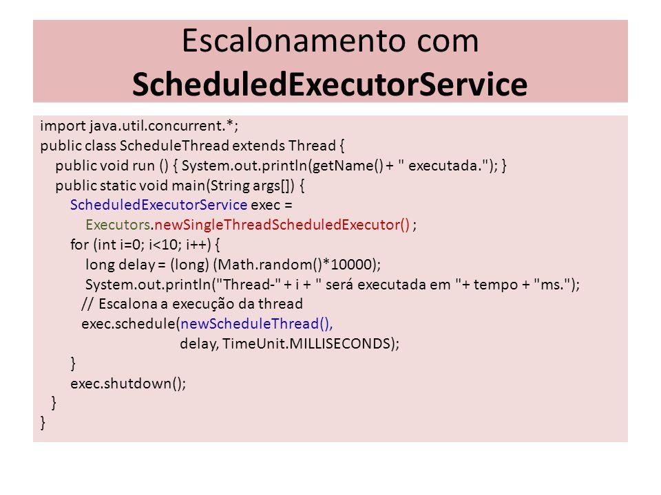 Escalonamento com ScheduledExecutorService