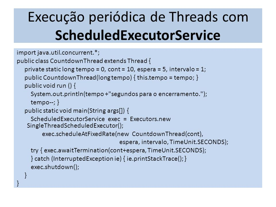 Execução periódica de Threads com ScheduledExecutorService