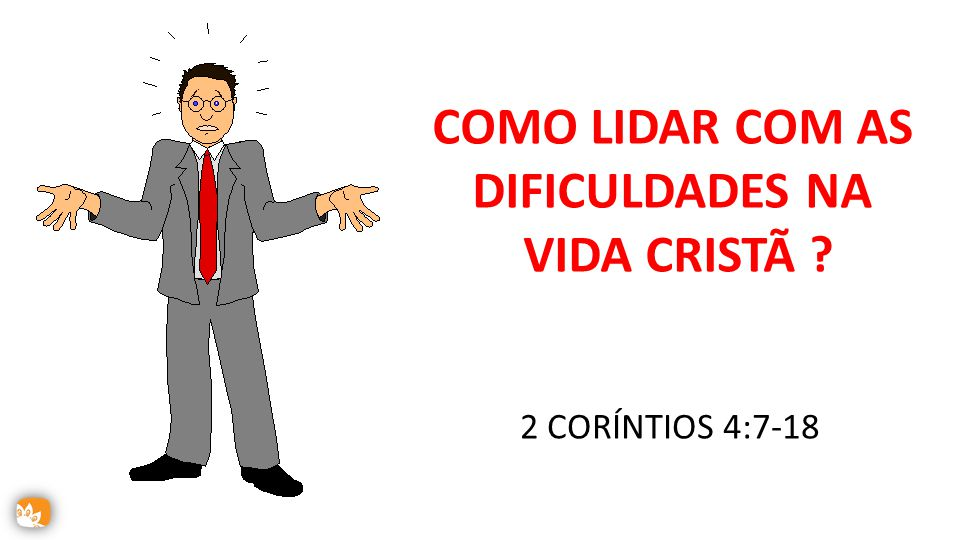 COMO LIDAR COM AS DIFICULDADES NA