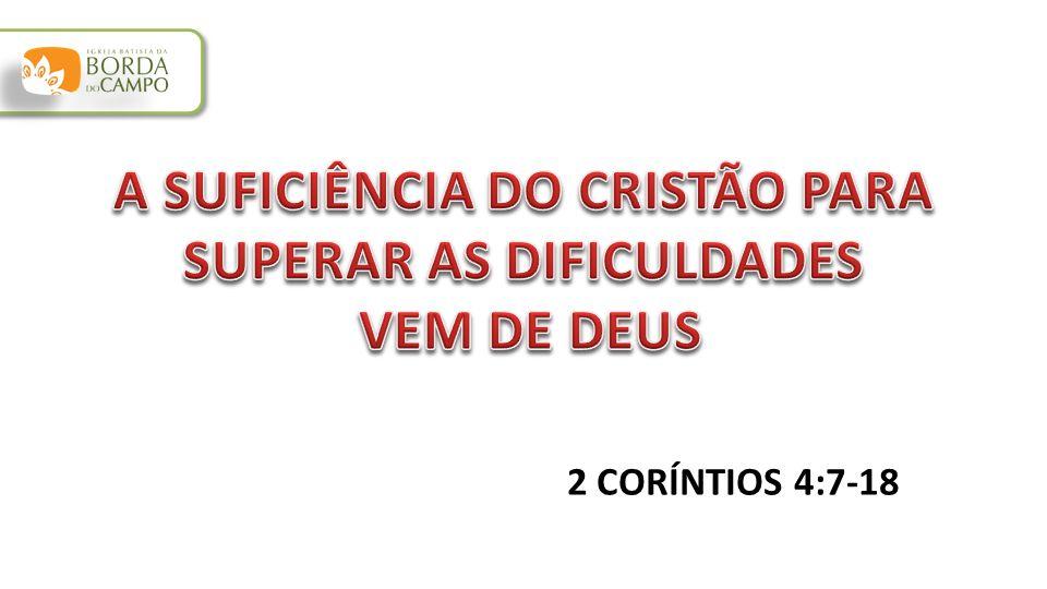 A SUFICIÊNCIA DO CRISTÃO PARA SUPERAR AS DIFICULDADES