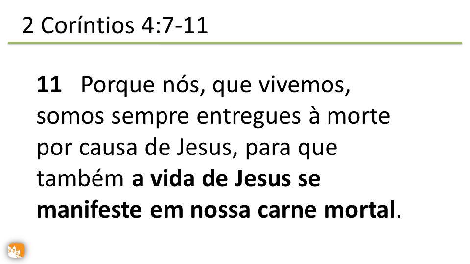 2 Coríntios 4:7-11