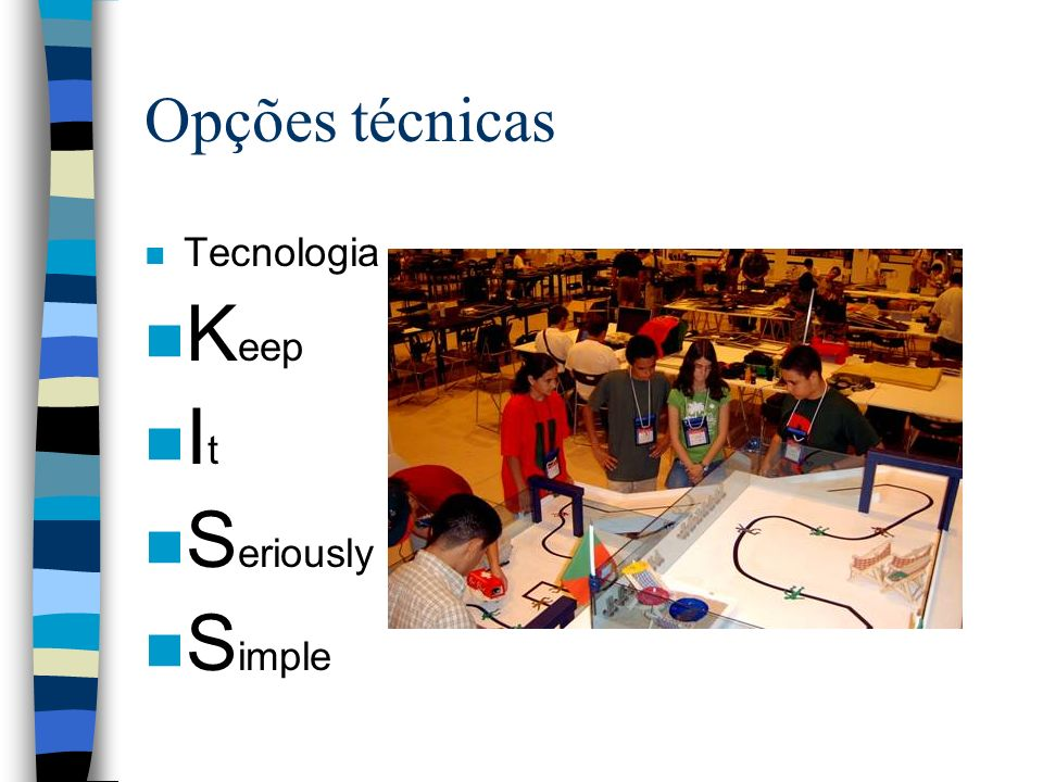Opções técnicas Tecnologia Keep It Seriously Simple