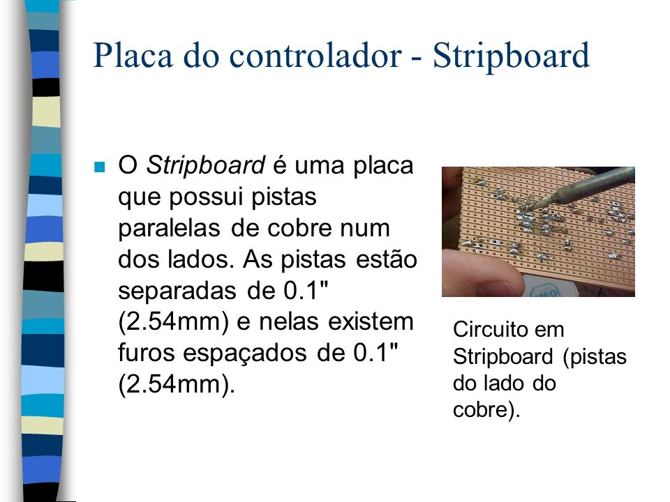 Placa do controlador - Stripboard