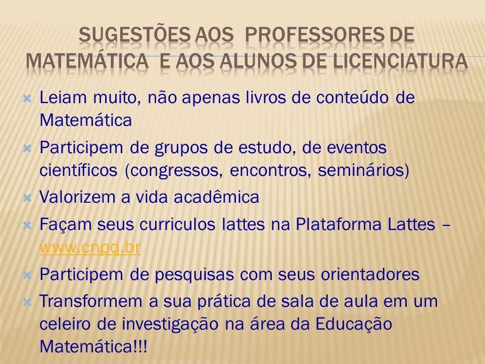 SUGESTÕES AOS PROFESSORES de Matemática E aos alunos de Licenciatura