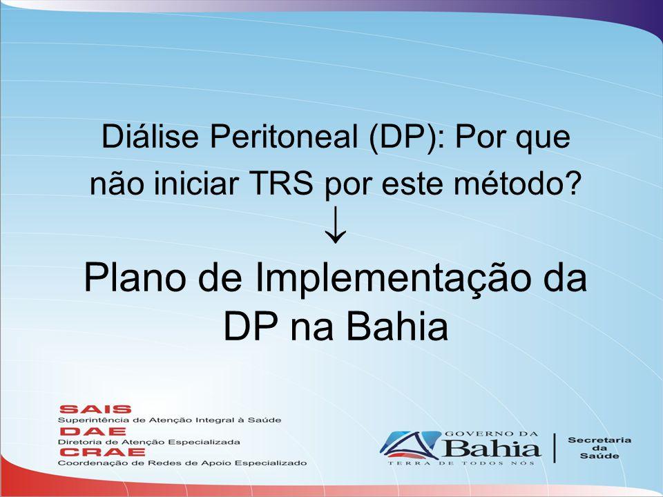 Diálise Peritoneal (DP): Por que não iniciar TRS por este método