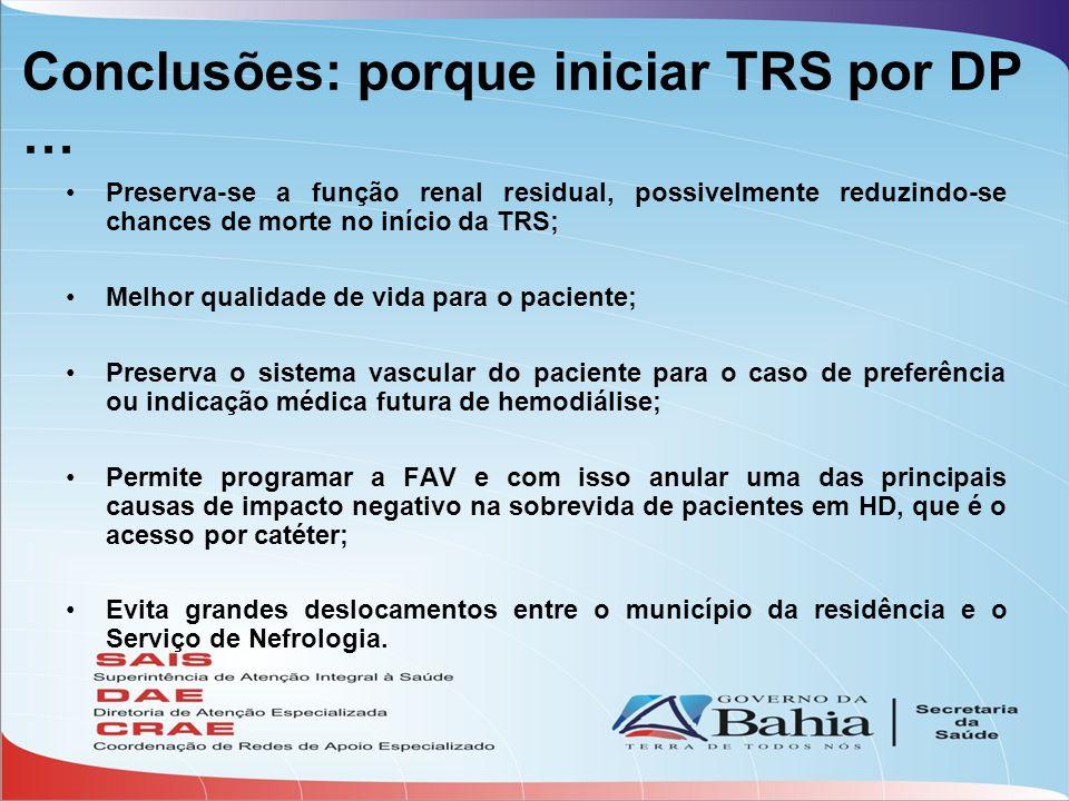 Conclusões: porque iniciar TRS por DP …