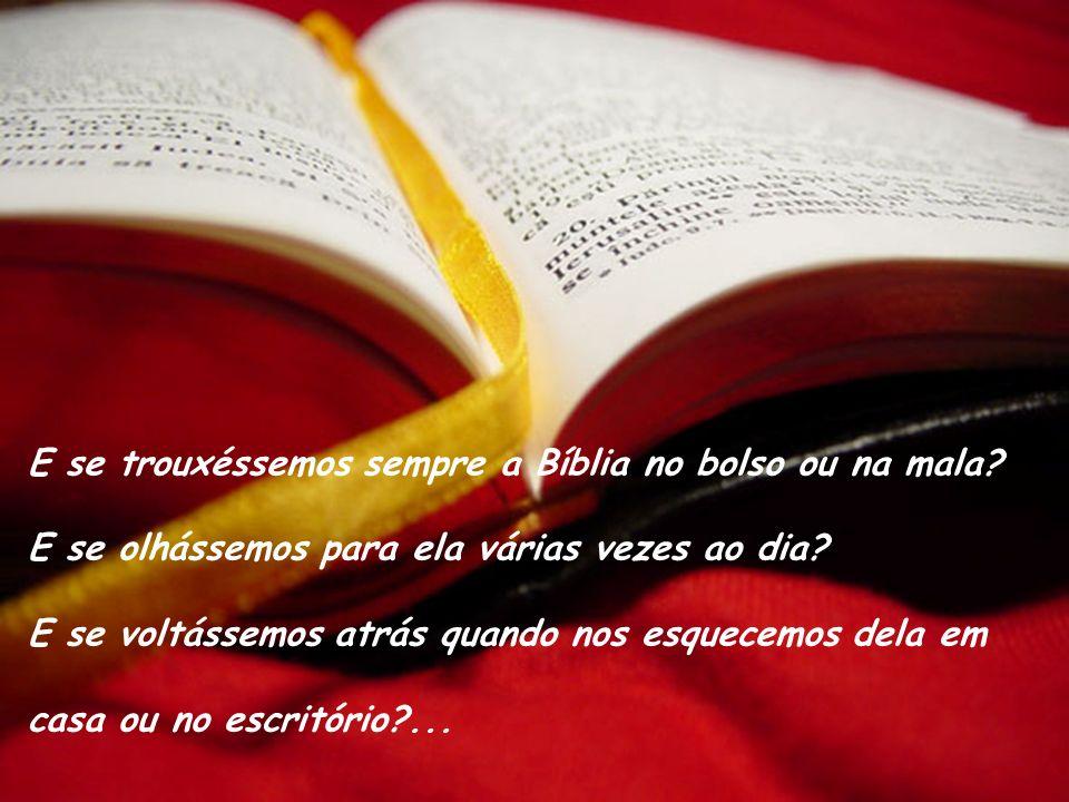 E se trouxéssemos sempre a Bíblia no bolso ou na mala