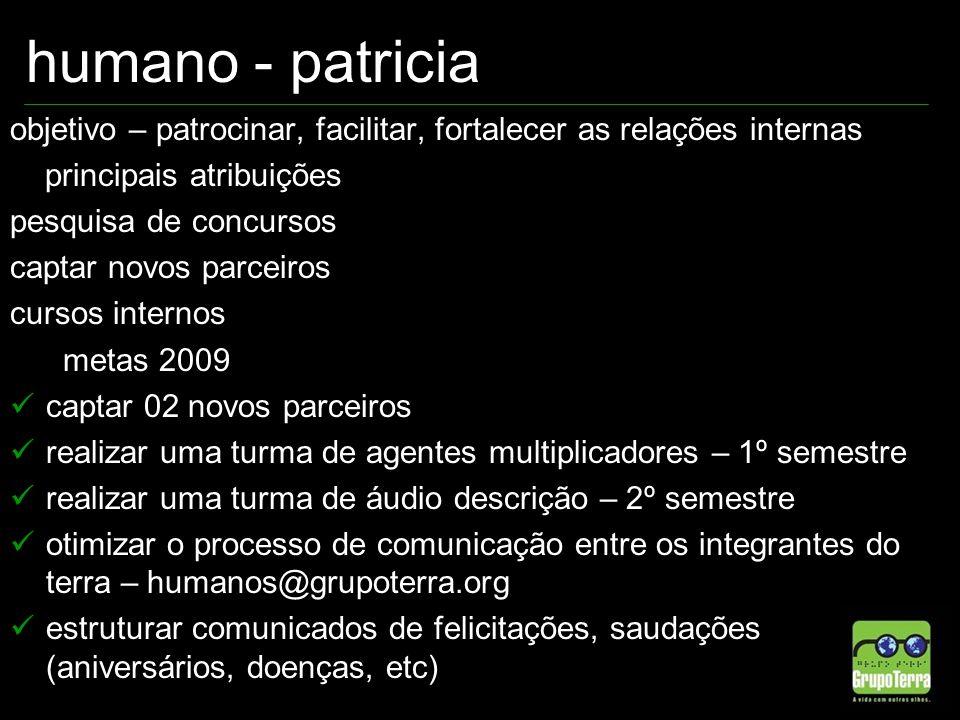 humano - patricia objetivo – patrocinar, facilitar, fortalecer as relações internas. principais atribuições.