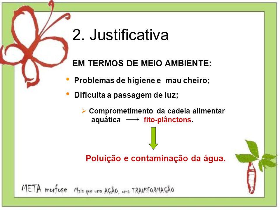 2. Justificativa EM TERMOS DE MEIO AMBIENTE: