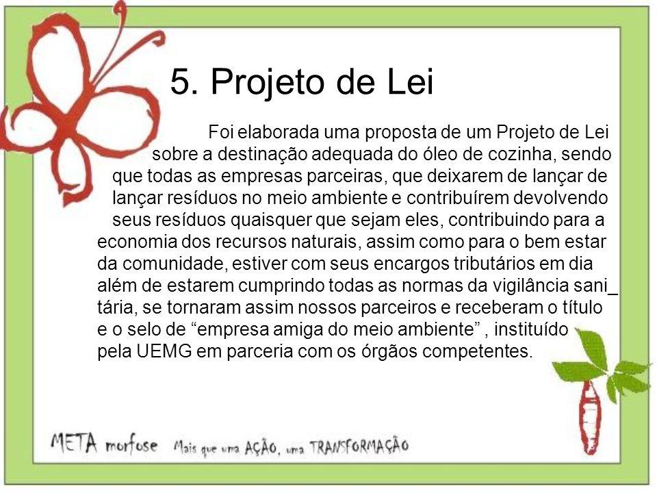 5. Projeto de Lei Foi elaborada uma proposta de um Projeto de Lei