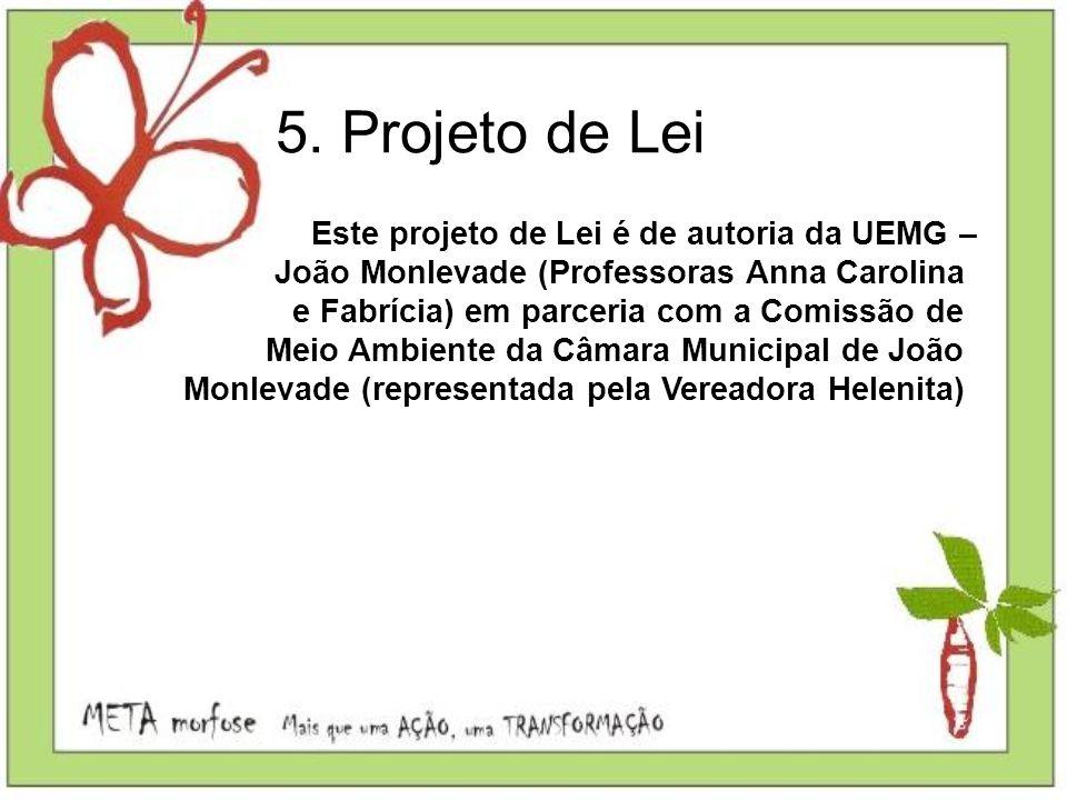 5. Projeto de Lei Este projeto de Lei é de autoria da UEMG –