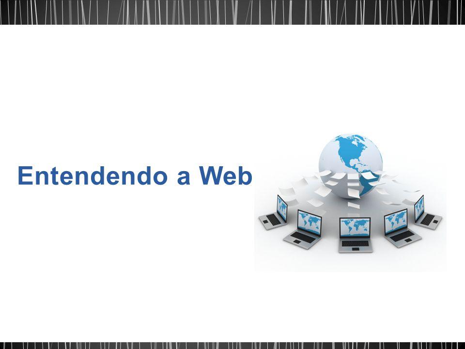 Entendendo a Web