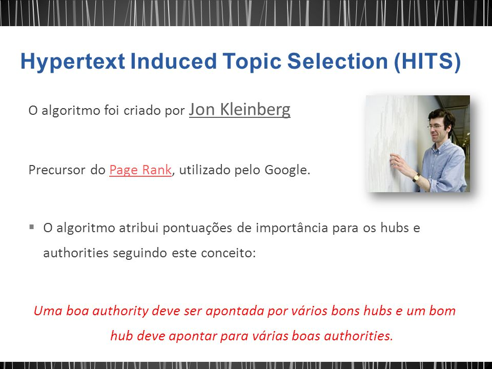 Hypertext Induced Topic Selection (HITS)