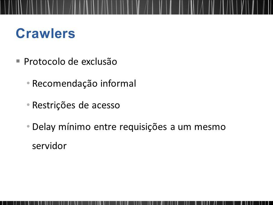 Crawlers Protocolo de exclusão Recomendação informal