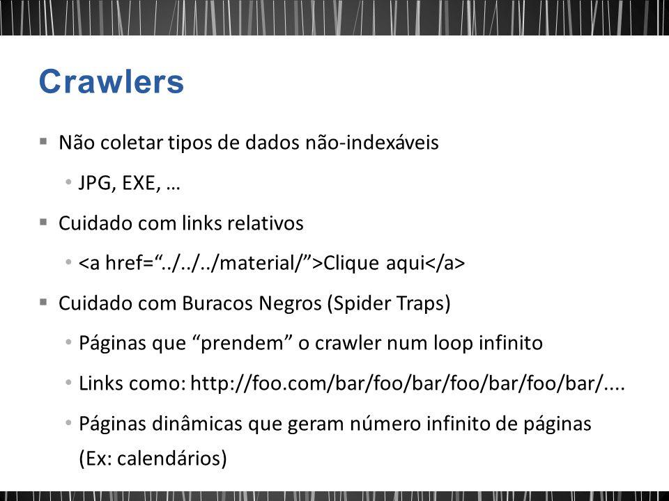 Crawlers Não coletar tipos de dados não-indexáveis JPG, EXE, …