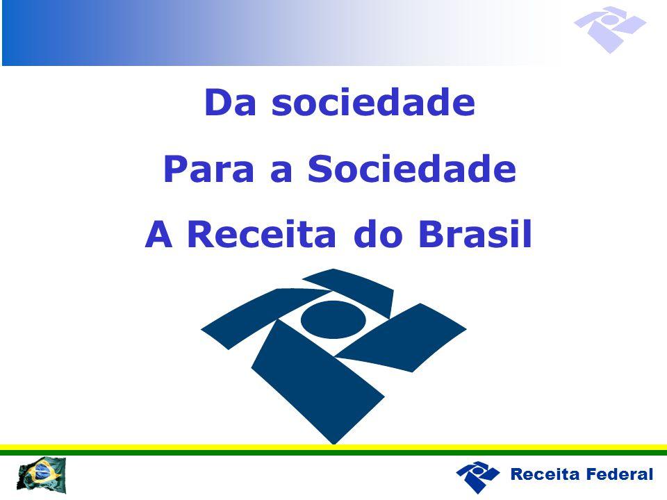 Da sociedade Para a Sociedade A Receita do Brasil