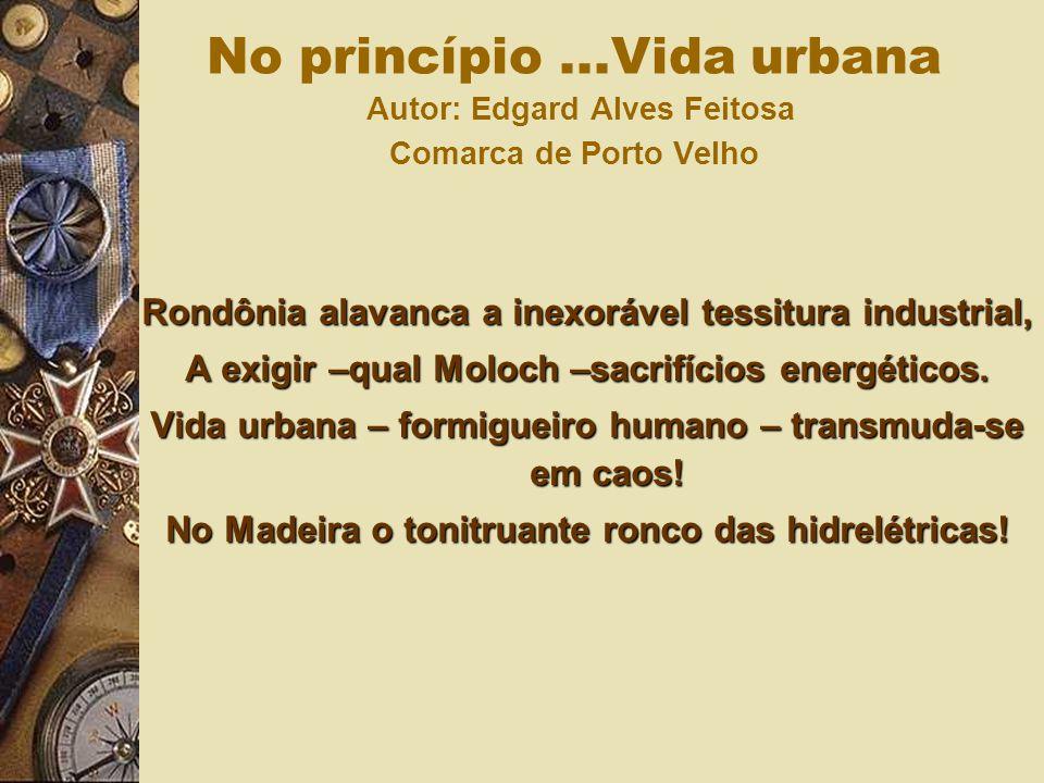 No princípio ...Vida urbana Autor: Edgard Alves Feitosa Comarca de Porto Velho
