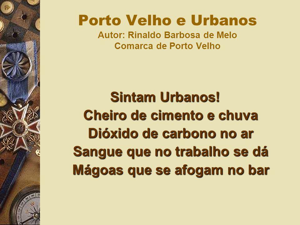 Porto Velho e Urbanos Autor: Rinaldo Barbosa de Melo Comarca de Porto Velho