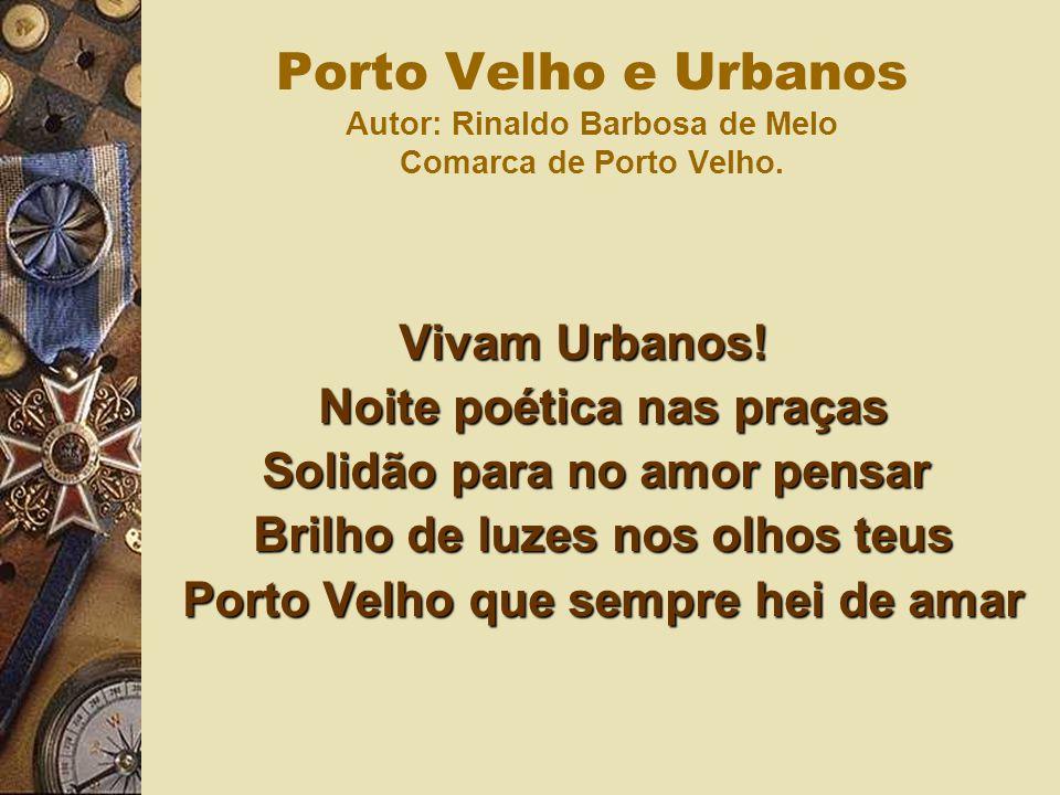 Porto Velho e Urbanos Autor: Rinaldo Barbosa de Melo Comarca de Porto Velho.