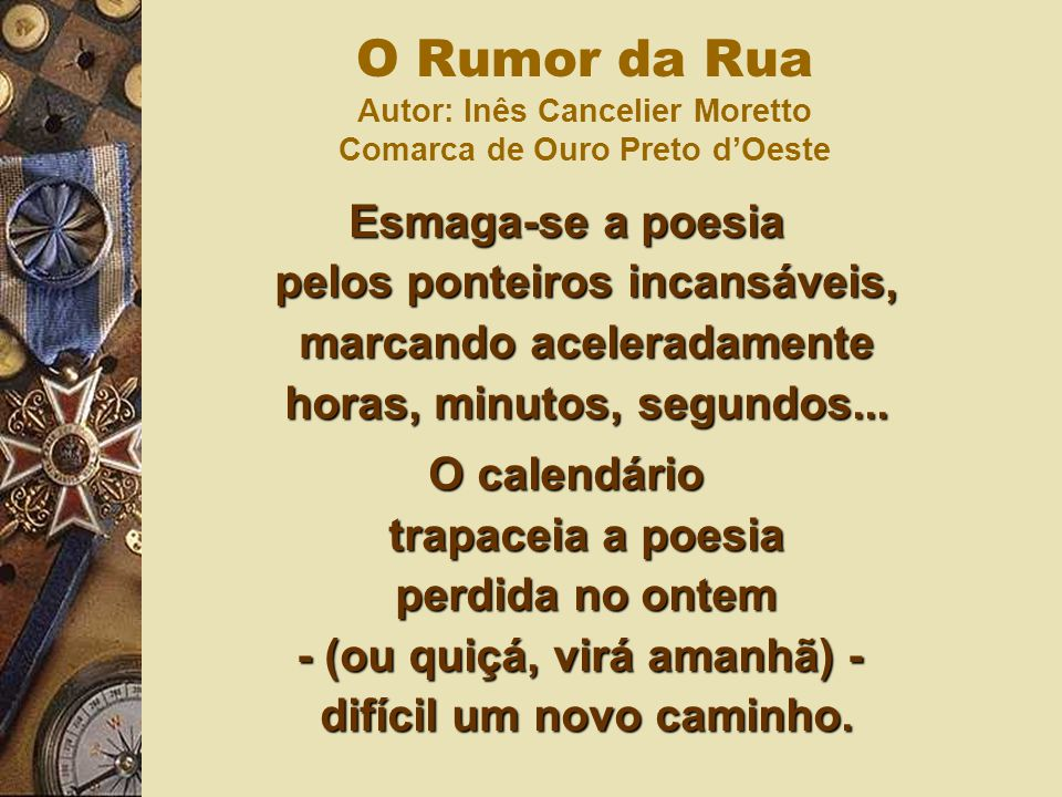 O Rumor da Rua Autor: Inês Cancelier Moretto Comarca de Ouro Preto d'Oeste