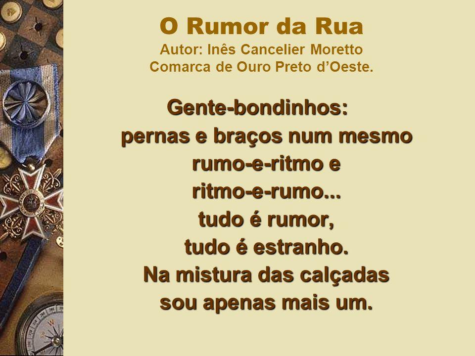 O Rumor da Rua Autor: Inês Cancelier Moretto Comarca de Ouro Preto d'Oeste.