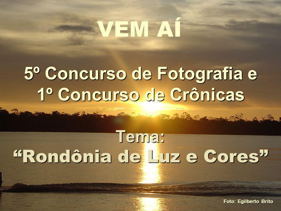 5º Concurso de Fotografia e Rondônia de Luz e Cores