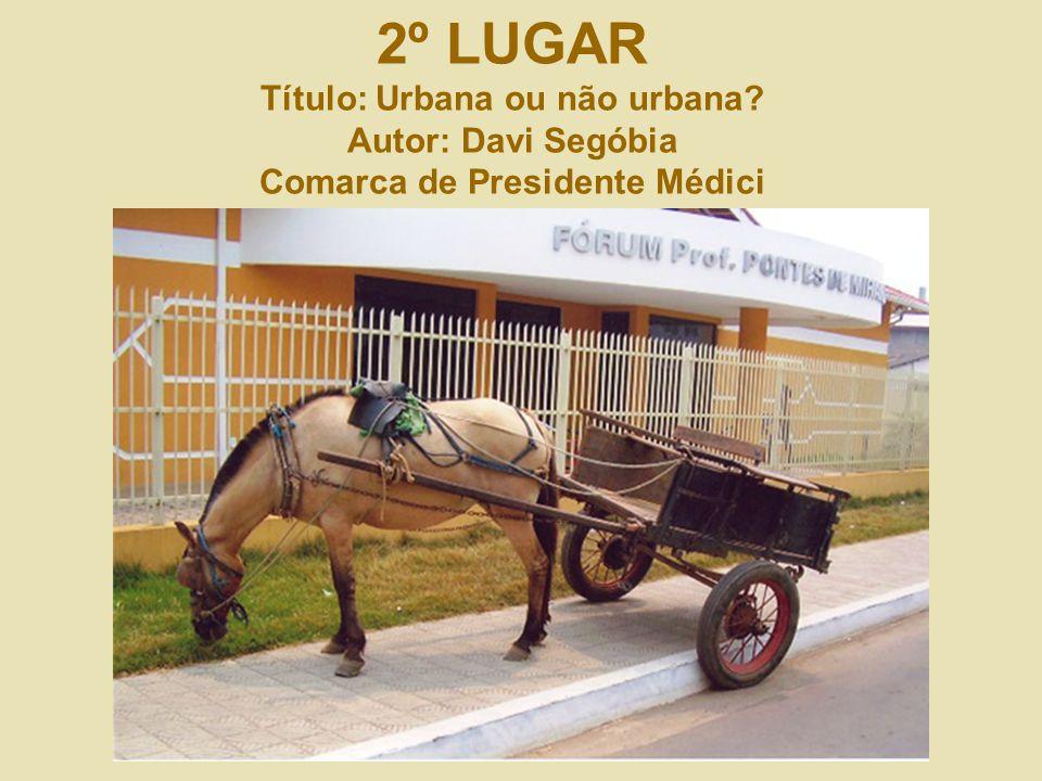 2º LUGAR Título: Urbana ou não urbana