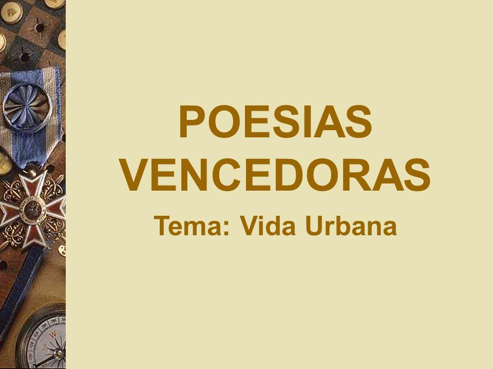 POESIAS VENCEDORAS Tema: Vida Urbana