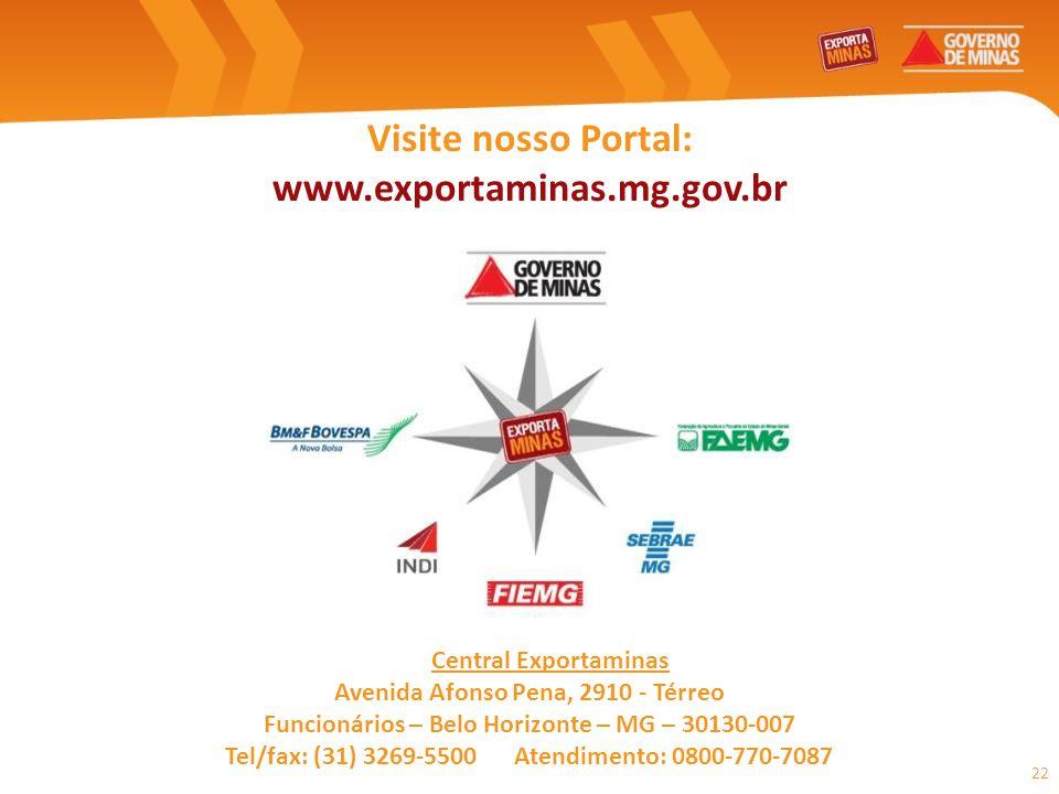 Visite nosso Portal: www.exportaminas.mg.gov.br