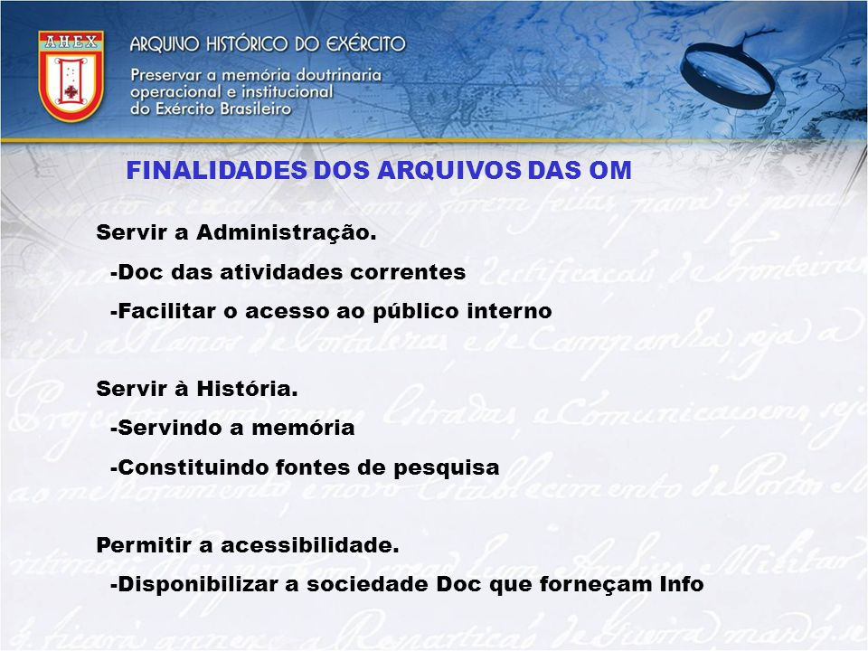 FINALIDADES DOS ARQUIVOS DAS OM