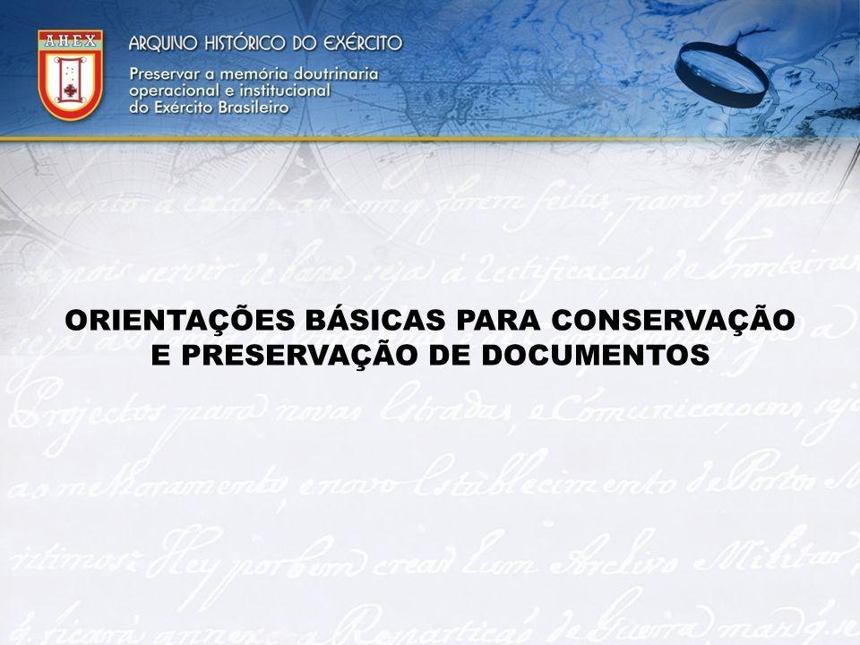 ORIENTAÇÕES BÁSICAS PARA CONSERVAÇÃO E PRESERVAÇÃO DE DOCUMENTOS