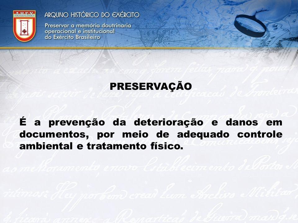 2525 PRESERVAÇÃO. É a prevenção da deterioração e danos em documentos, por meio de adequado controle ambiental e tratamento físico.