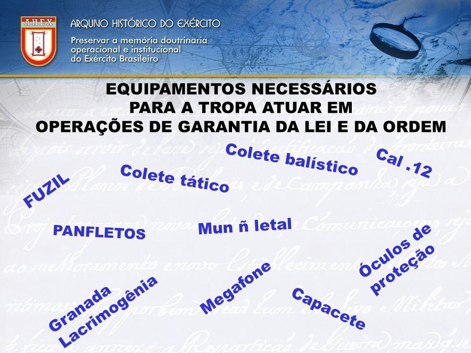 EQUIPAMENTOS NECESSÁRIOS OPERAÇÕES DE GARANTIA DA LEI E DA ORDEM
